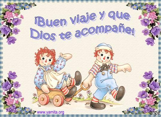 Buen viaje y que Dios te acompañe
