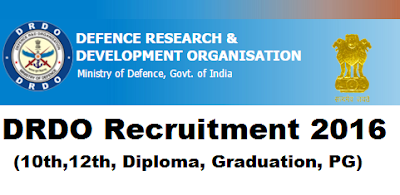 DRDO 10th, 12th, Diploma, Graduation, Post Graduation Jobs 2016