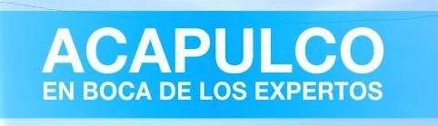 ACAPULCO EN BOCA DE LOS EXPERTOS