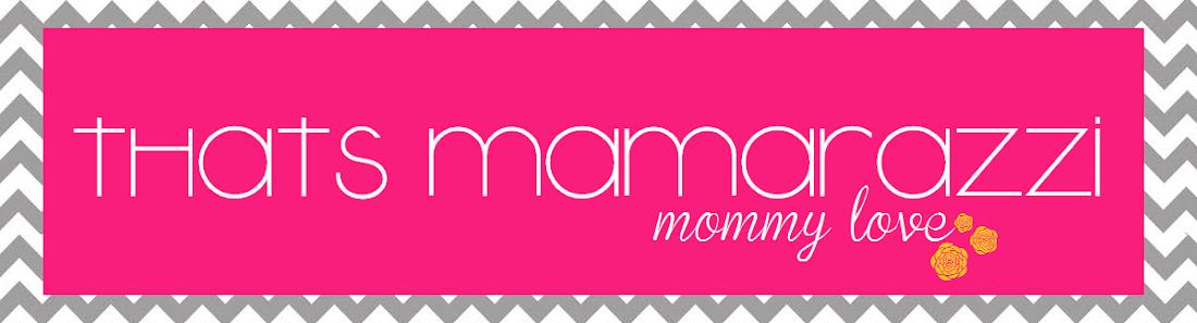 That's Mamarazzi .