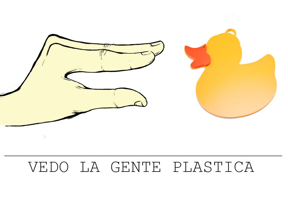 .vedo la gente plastica