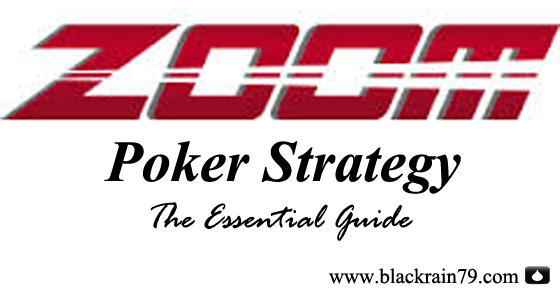 Zoom Poker Strategy - The Essential Guide