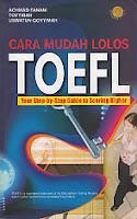toko buku rahma: buku CARA MUDAH LOLOS TOEFL (Step by step Guide to Scoring Higher), pengarang achman fanani, penerbit golden books