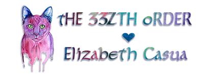 Elizabeth Casua ♥ tHE 33ZTH oRDER