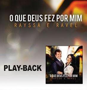 Rayssa e Ravel - O Que Deus Fez Por Mim (2013) Play Back