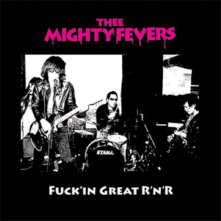http://trendisdeadrecords.blogspot.com/2013/01/thee-mighty-fevers-fuckin-great-rnr.html