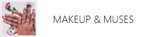 Makeup & Muses