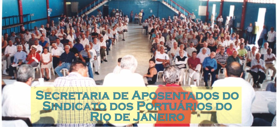SECRETARIA DE APOSENTADOS DO SINDICATO DOS PORTUÁRIOS - RJ