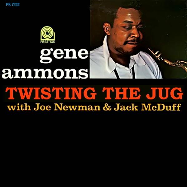 Gene Ammons Twisting The Jug