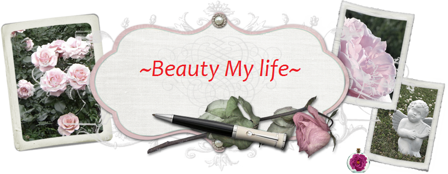 ~Beauty My life~