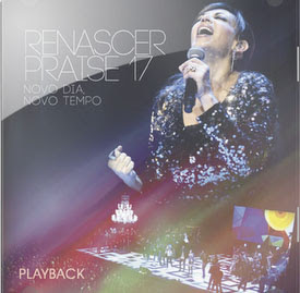 Download CD Renascer Praise 17   Novo Dia, Novo Tempo, Playback
