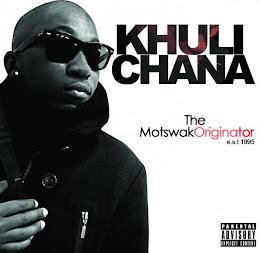 Khuli Chana - MotswakOriginator