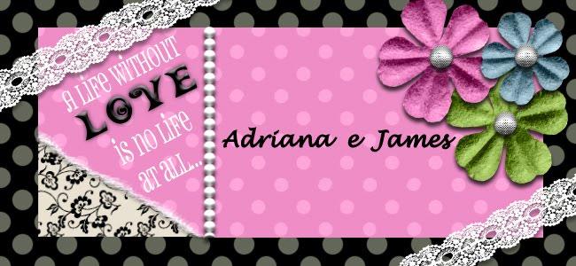 Adriana e James