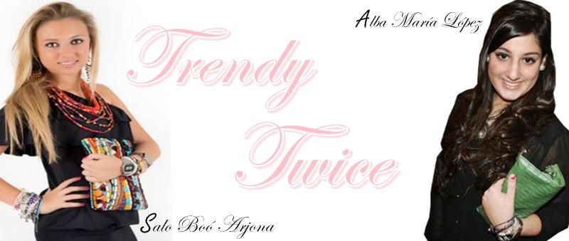 Trendy twice