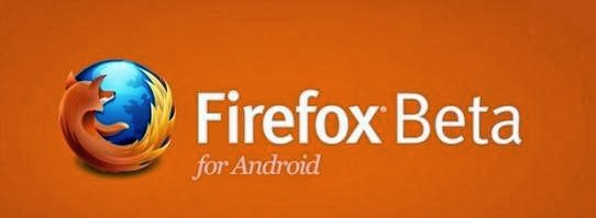 Mozilla Firefox (Beta ) Latest Full Version Free Download for Android APK