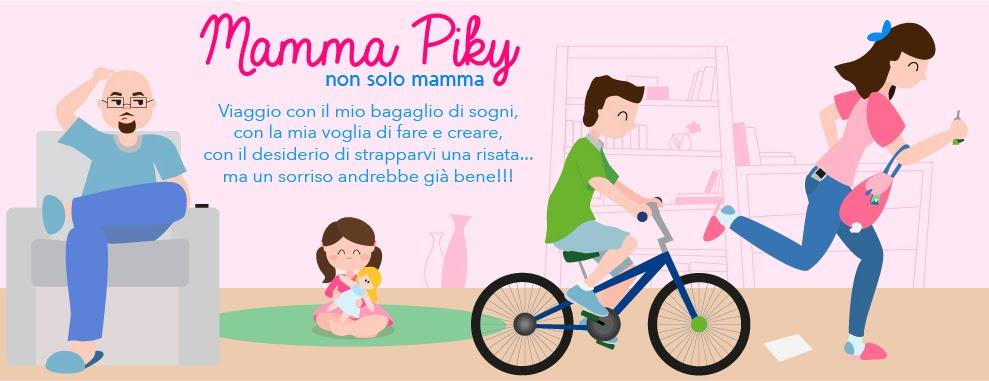 MAMMA PIKY....NON SOLO MAMMA
