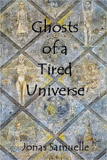 Ghost of a Tired Universe by Jonas Samuelle