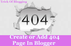 Create | Make | Add | Set 404 Error Page In Blogger Blogspot Easily