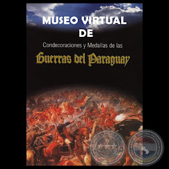 MUSEO VIRTUAL DE CONDECORACIONES Y MEDALLAS DE LAS GUERRAS DEL PARAGUAY