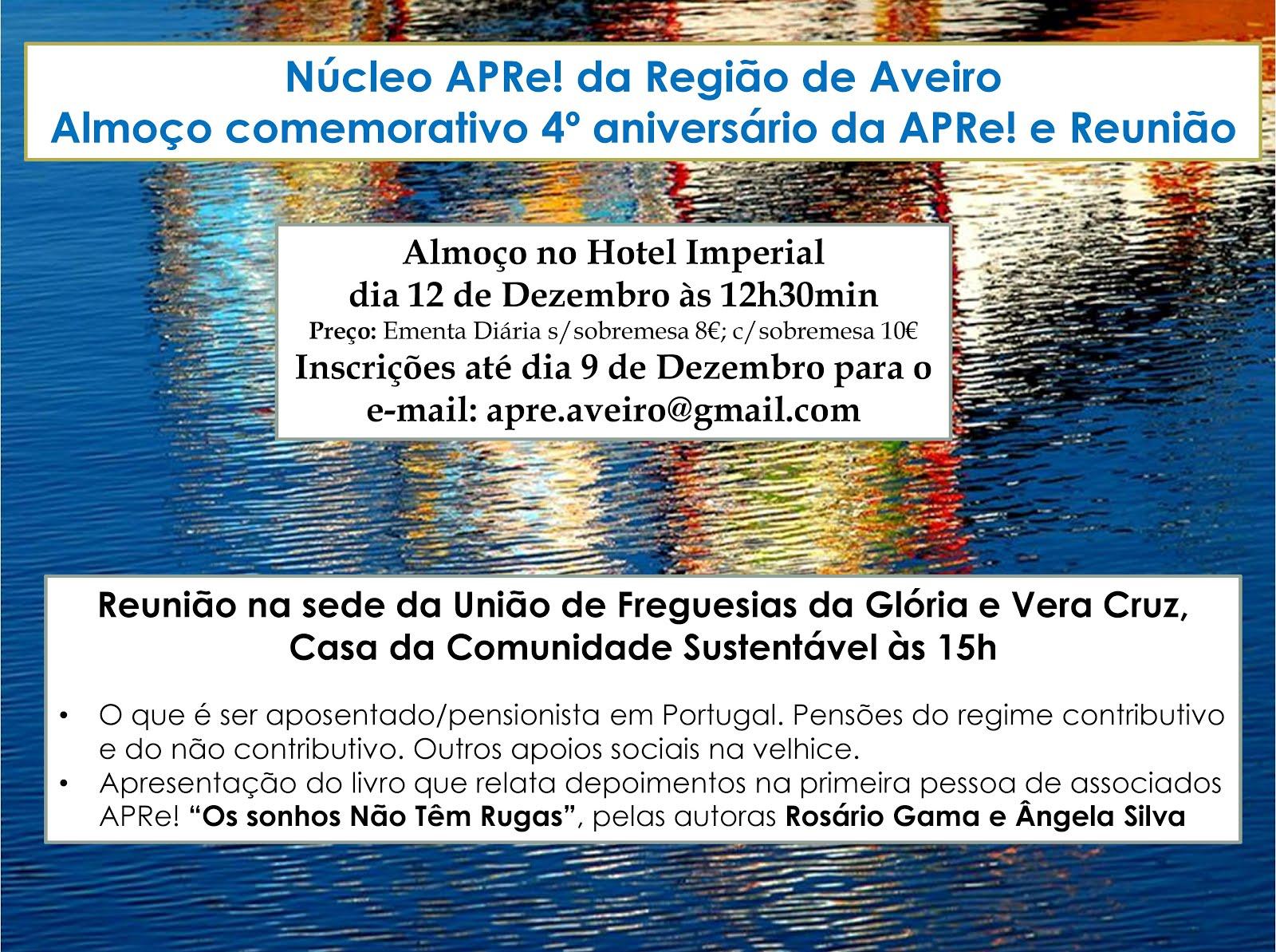Núcleo APRe! da Região de Aveiro, almoço e reunião comemorativa do 4º aniversário da APRe!