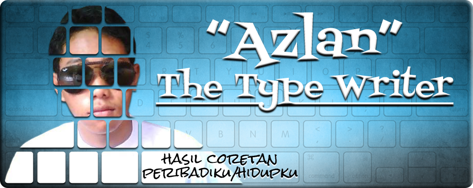 !  Azlan The Type Writer!