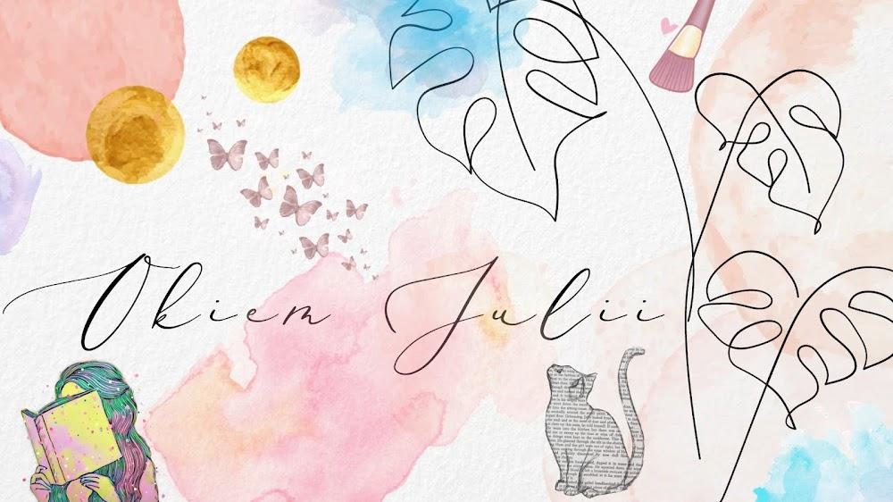 Lifestyle okiem Julii - uroda · moda · literatura · wystrój wnętrz