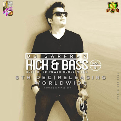KICK & BASS (VOL.5) - DJ SARFRAZ