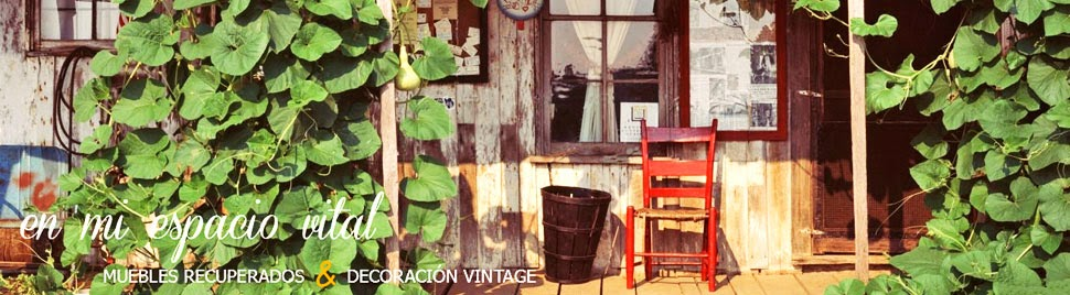 EN MI ESPACIO VITAL: Muebles Recuperados y Decoración Vintage