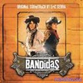 Băng Cướp Quyến Rũ (2006) - Bandidas - 2006