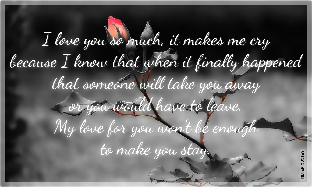 Sad Love Quotes For Him With Images : ... Sad Love Quotes That Will Make You Cry Sad Love Quotes For Her For Him