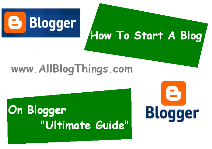 http://www.allblogthings.com/2014/02/how-to-start-blog-on-blogger-guide_6.html