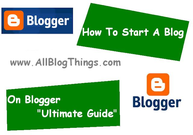 http://www.allblogthings.com/2014/02/HowToStartaBlogonBlogger-UltimateGuide.html