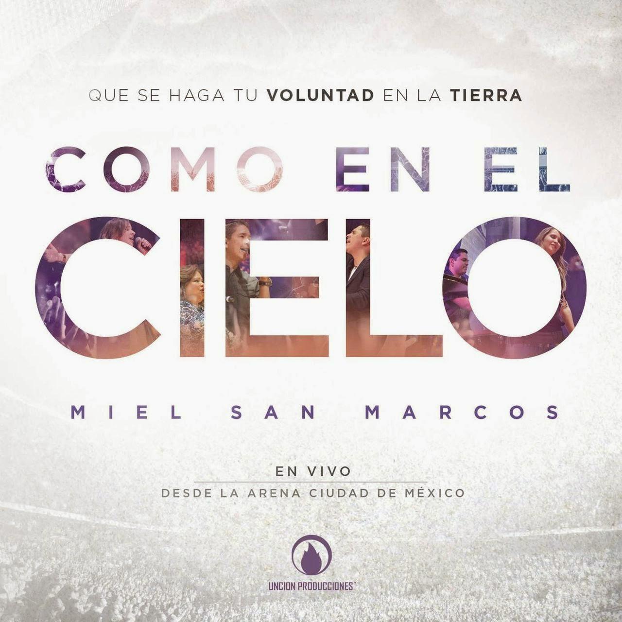 MIEL SAN MARCOS - COMO EN EL CIELO (2015) - MEGALABANZAS