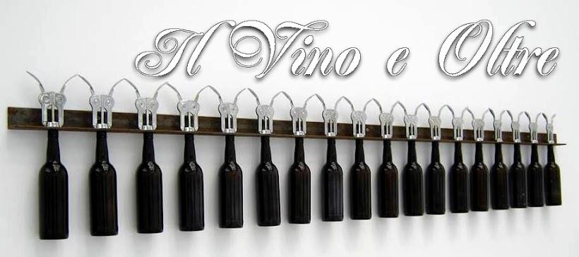 Il Vino e Oltre