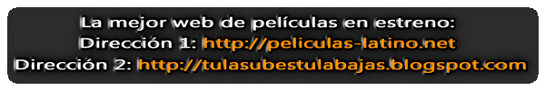 Banner tulasubestulabajas - Descarga pelculas en latino gratis. Brrip Dvdrip HD
