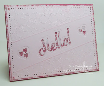 ODBD Custom Hello Die, ODBD Custom Clouds and Raindrops Dies, ODBD Heart and Soul Paper Collection, Card Designer Angie Crockett