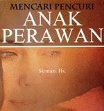 """Sinopsis Novel """"Mencari Pencuri Anak Perawan"""" Karya Suman Hs (1923)"""