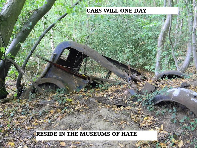 cars will one day reside in the museums of hate