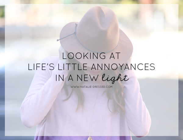 Shining a New Light on Life's Little Annoyances | www.natalie-dressed.com