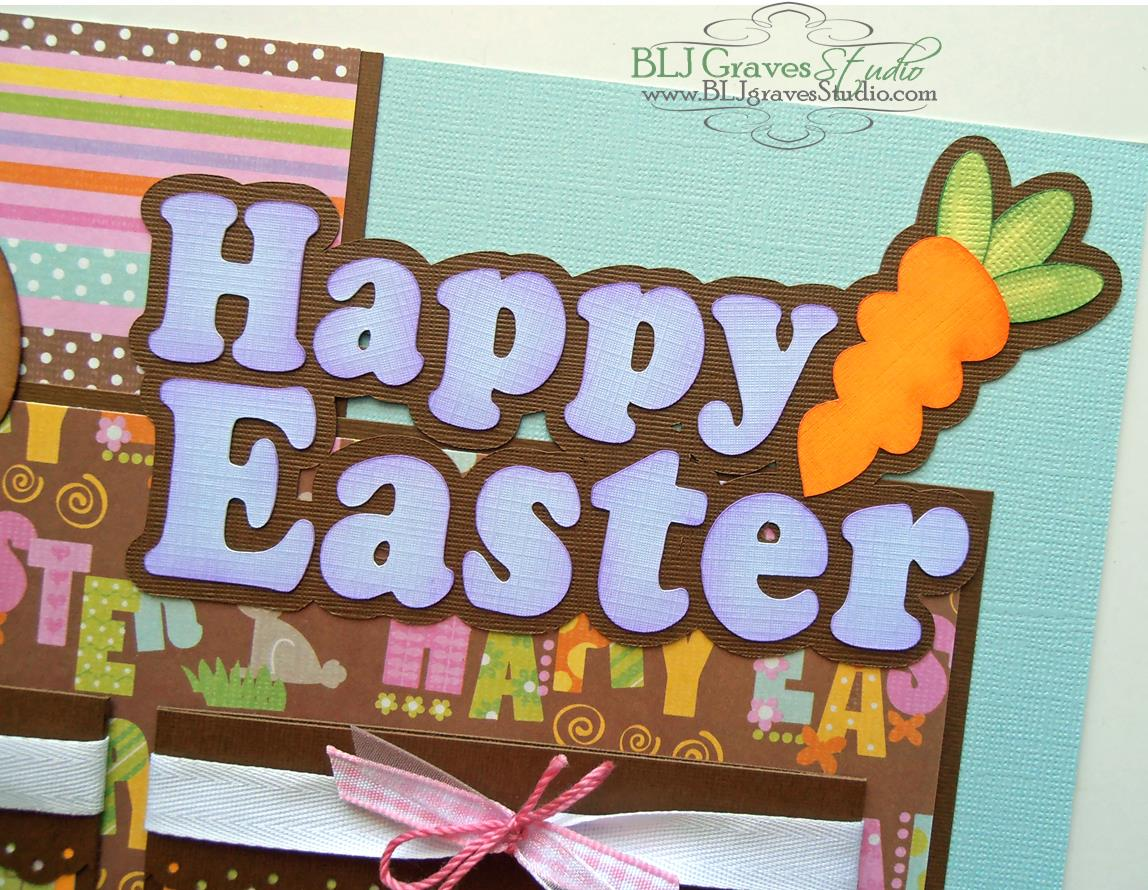 Scrapbook ideas easter - Blj Graves Studio Happy Easter Scrapbook Page Happy Easter Scrapbook Page I Used Files From Scrapping