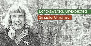 New Christmas CD - Long-Awaited, Unexpected