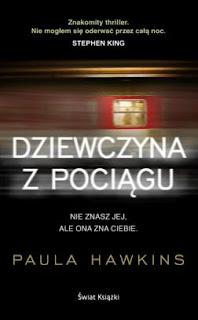 """""""Dziewczyna z pociągu"""" Paula Hawkins - recenzja"""