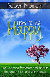 how to be happy, robert moment, how to be happy book, find happiness book