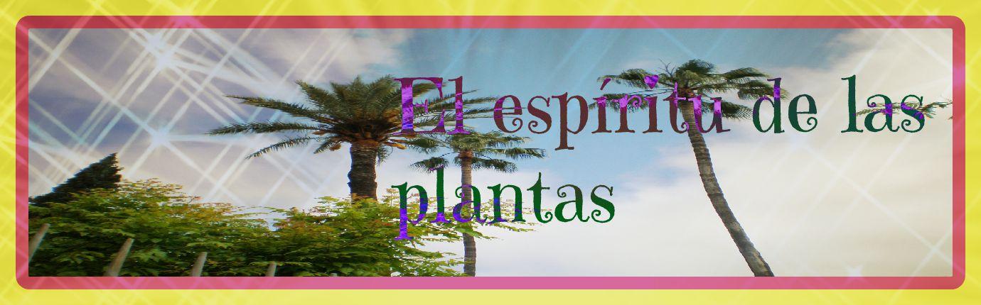 El espiritu de las plantas