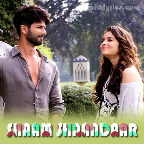 Shaam Shaandaar Lyrics from Shaandar