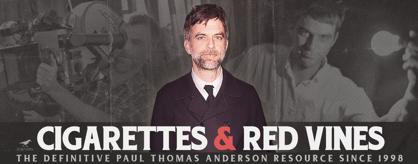 Cigarettes & Red Vines - The Definitive Paul Thomas Anderson Resource