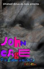 O SILÊNCIO DA MÚSICA. 100 ANOS JOHN CAGE
