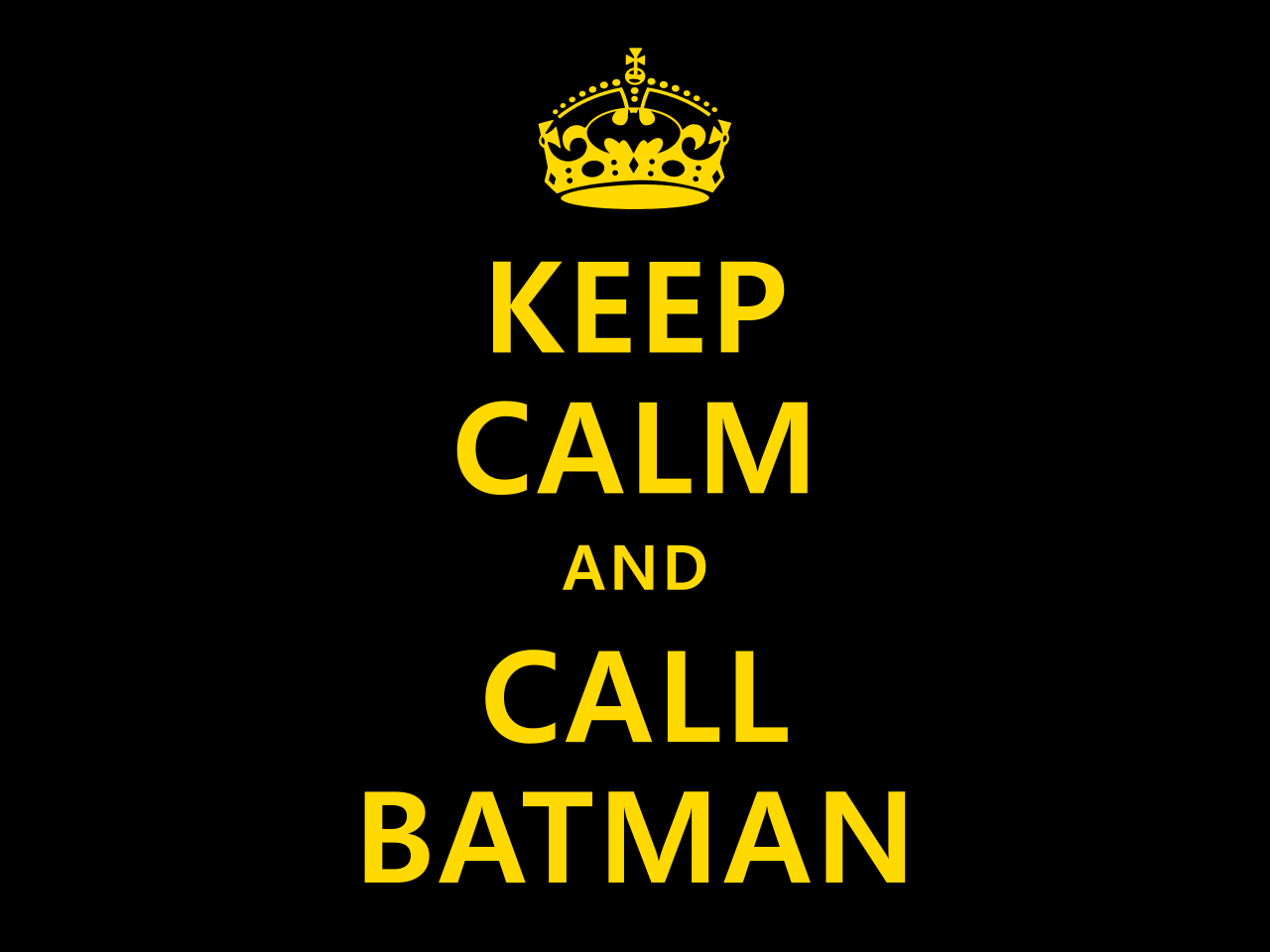 keep_calm_and_call_batman_by_koboot-d312