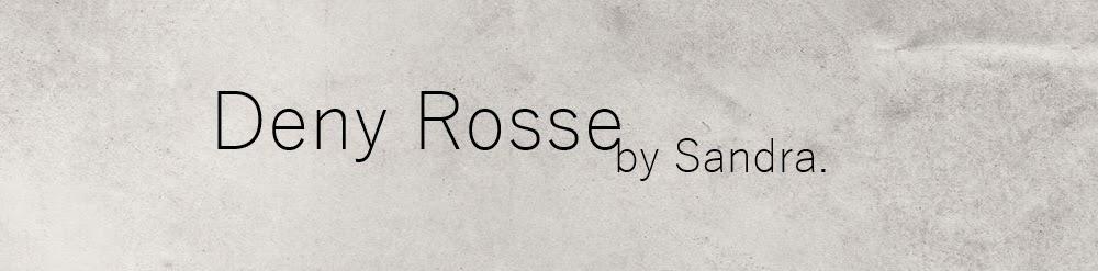 Deny Rosse by Sandra.