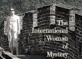 The International Woman of Mystery